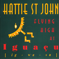 Hattie St.John - Flying High At Iguazu